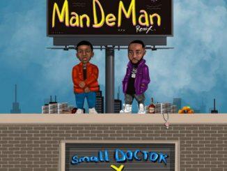 "Small Doctor ""ManDeMan"" (Remix) Ft Davido"