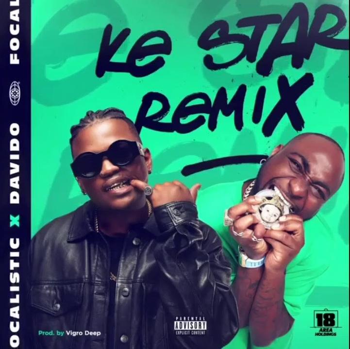 Focalistic Ft Davido – Ke Star (Remix)