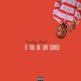 TrizZzy Rhap - If you no love me (cover) mp3