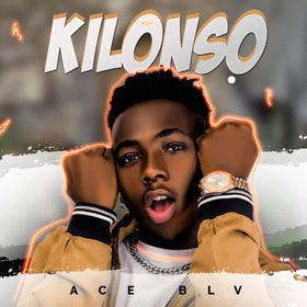Ace Blv - Kilonso Mp3 Download