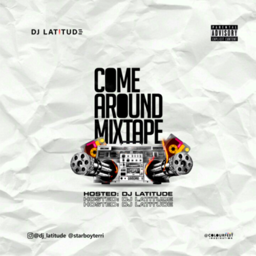 DJ Latitude – Come Around Mixtape