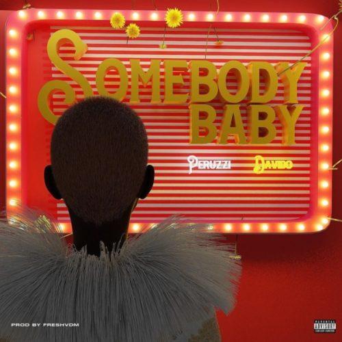 Peruzzi ft Davido - Somebody Baby MP3 Download