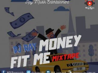 DJ Ray - Money Fit Me Mixtape