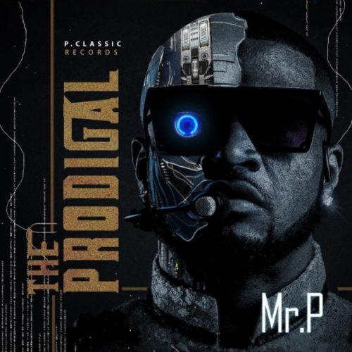 Mr P - The Prodigal Album Download
