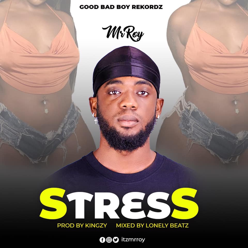 Mr Roy - Stress MP3 Download