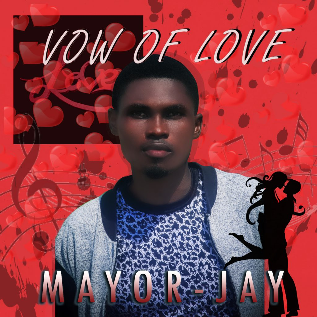 Mayor Jay - Vow Of love Mp3 Download