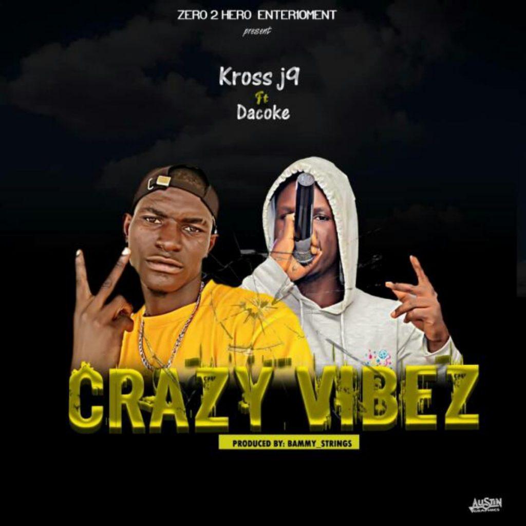 Kross J9 - Craze Vibez ft Dakoke