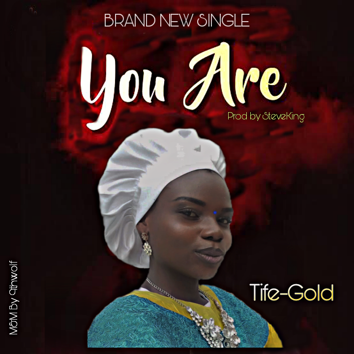 Tife-Gold - You Are Mp3 Download