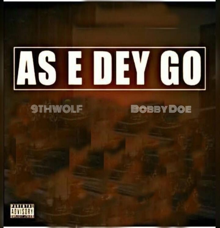 9thwolf - As E Dey Go MP3 Download