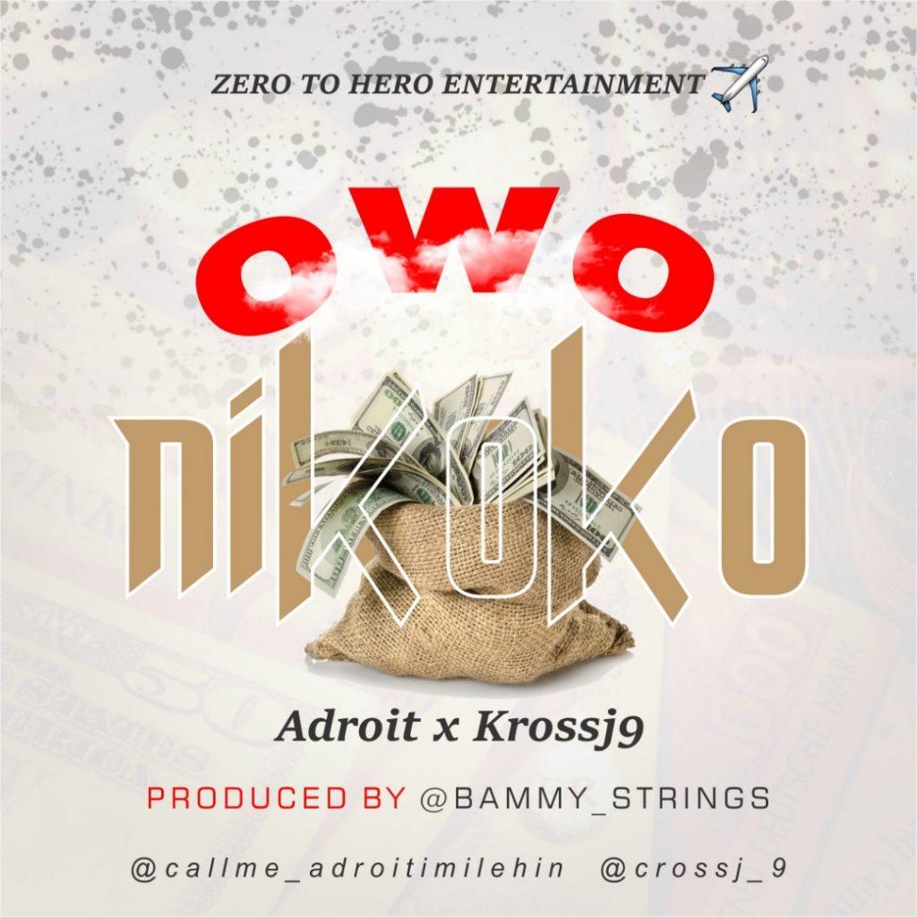 Androit & Kross J9 - Owo Ni Koko Mp3 Download