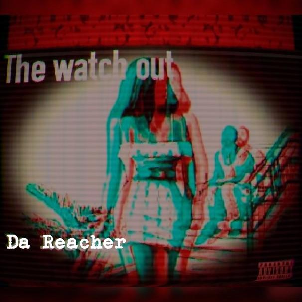 DaReacher - The Watch Out