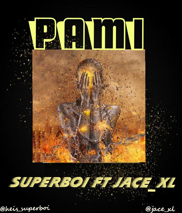 Superboi ft Jace_XL - Pami Mp3 Download