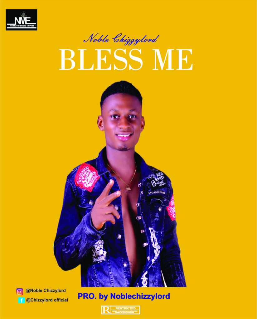 Noble Chizzylord - Bless Me MP3 Download