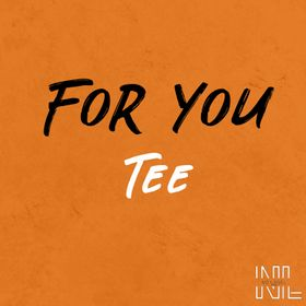 Tee - For You Mp3 Download