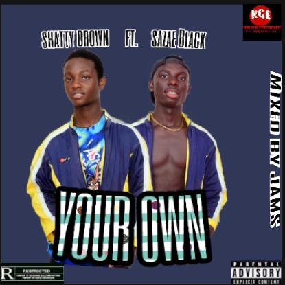 Shatty Brown ft Sazae Black - Your Own MP3