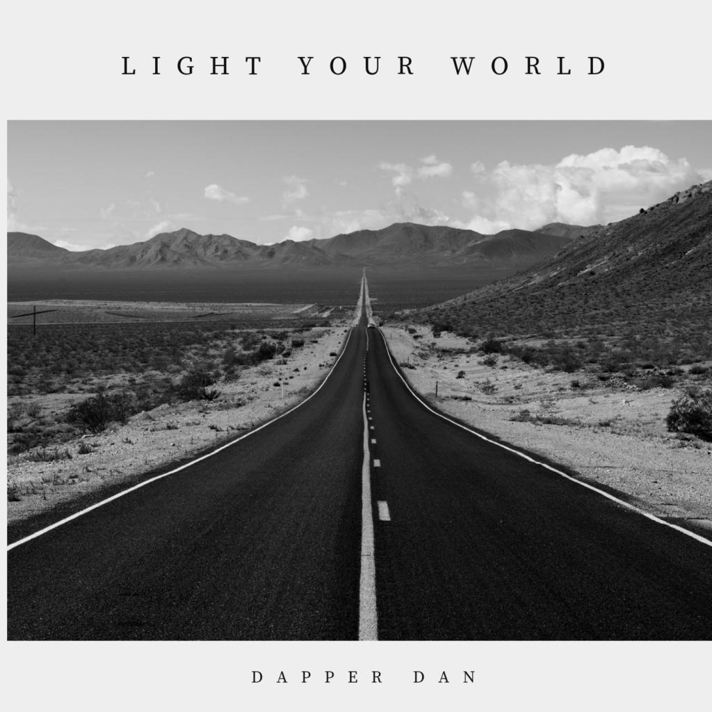 Dapper Dan - Light Your World