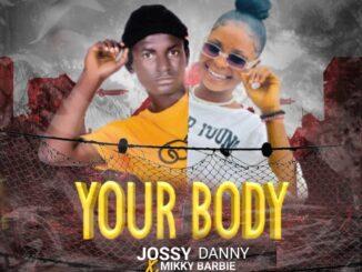 Jossy Danny X Mikky Barbie - Your Body MP3